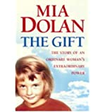 The Gift The Story of an Ordinary Woman's Extraordinary Power