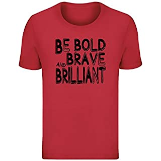Sei mutig, mutig und brillant - Be Bold, Brave and Brilliant T-Shirt Top Short Sleeve Jersey for Men 100% Soft Cotton Mens Clothing X-Large
