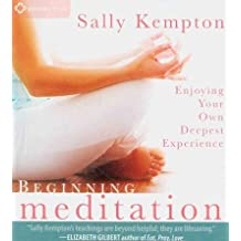(Beginning Meditation: Enjoying Your Own Deepest Experience) By Kempton, Sally (Author) compact disc on (02 , 2011)