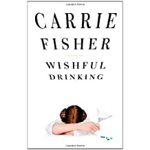 Wishful Drinking by Carrie Fisher (2008-12-02)