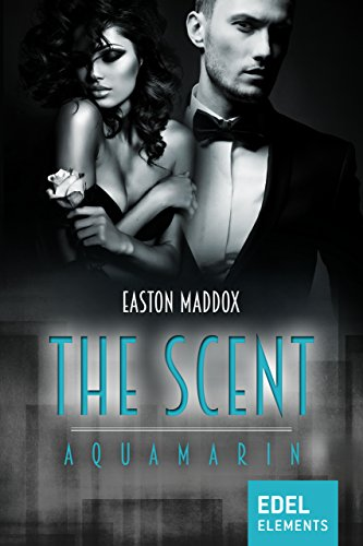 The Scent - Aquamarin von [Maddox, Easton]