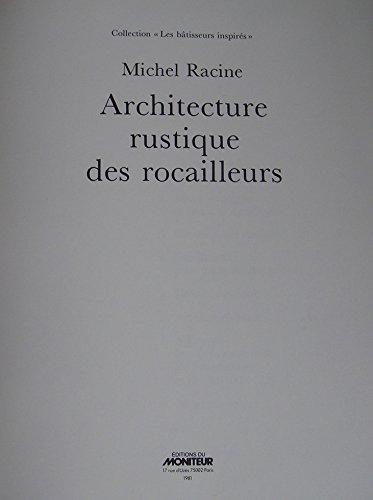 Architecture rustique des rocailleurs (Collection Les Bâtisseurs inspirés) par