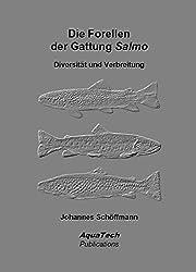 Die Forellen der Gattung Salmo: Diversität und Verbreitung