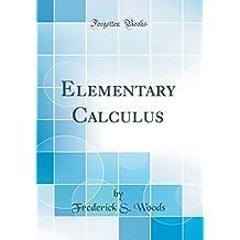 Elementary Calculus (Classic Reprint)