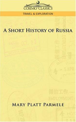 A Short History of Russia by Mary Platt Parmele (2013-01-01)