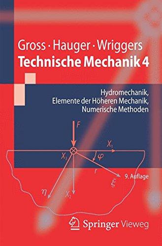 Technische Mechanik 4: Hydromechanik, Elemente der Höheren Mechanik, Numerische Methoden (Springer-Lehrbuch) (Numerische Methoden Für Maschinenbau)