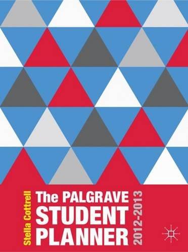 Palgrave Student Planner 2012-2013 (Palgrave Study Skills) Stundenplan Für Studenten