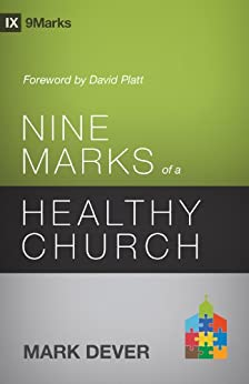 Nine Marks of a Healthy Church (3rd Edition) (9Marks) by [Dever, Mark]