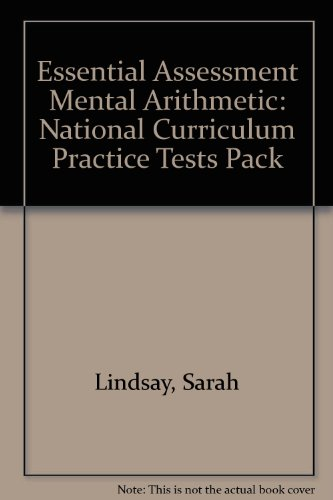 Essential Assessment Mental Arithmetic: National Curriculum Practice Tests Pack