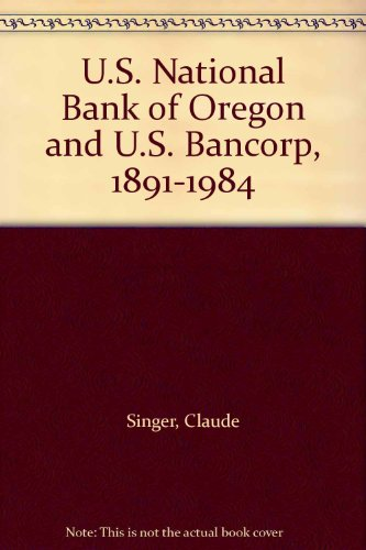 us-national-bank-of-oregon-and-us-bancorp-1891-1984