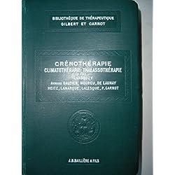Crénothérapie, climatothérapie, thalassothérapie. Cures hydrominérales, cures d'altitude, cures marines