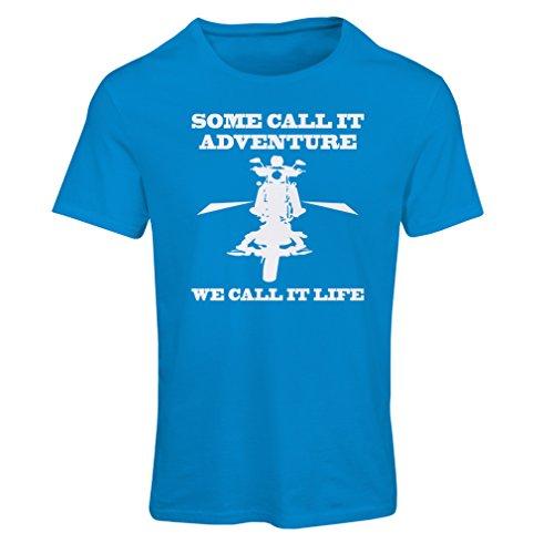 Frauen T-Shirt We Call it Life! Motorcycle Clothing (X-Large Blau Mehrfarben)