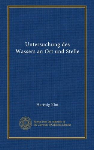 Untersuchung des Wassers an Ort und Stelle (German Edition)