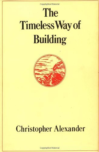 The Timeless Way of Building by Alexander, Christopher (1979) Hardcover