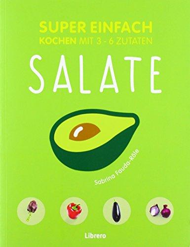 SUPER EINFACH - SALATE Einfach Salat