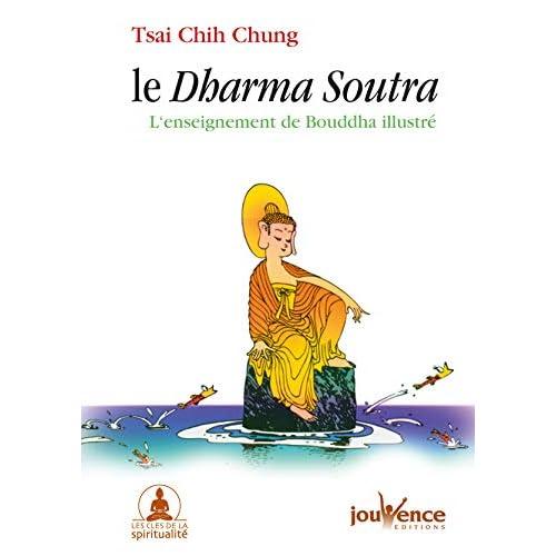 Le Dharma Soutra : L'enseignement de Bouddha illustré