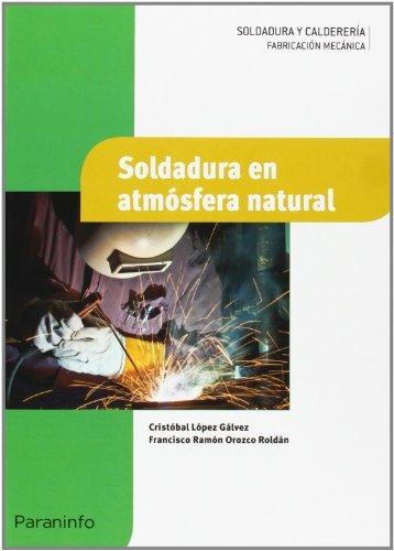Soldadura en atmósfera natural por FRANCISCO RAMÓN OROZCO ROLDÁN
