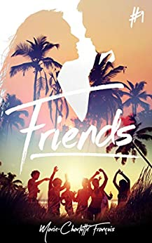 Friends - tome 1 par [François, Marie-Charlotte]