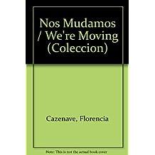 Nos Mudamos/We're Moving