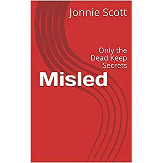 Misled: Only the Dead Keep Secrets (English Edition)