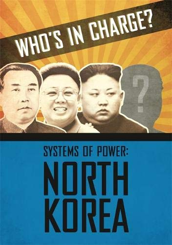 North Korea (Who's in Charge? Systems of Power, Band 1) N-charge-power-systems