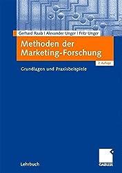 Methoden der Marketing-Forschung: Grundlagen und Praxisbeispiele
