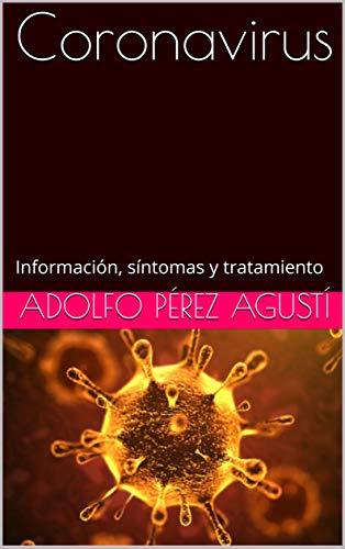 Coronavirus: Información, síntomas y tratamiento (Spanish Edition)