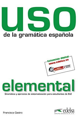 USO de la gramática española: Uso de la gramatica. Nivel elemental. Per le Scuole superiori. Con espansione online