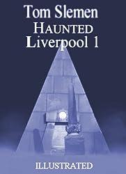 Haunted Liverpool 1 - Illustrated