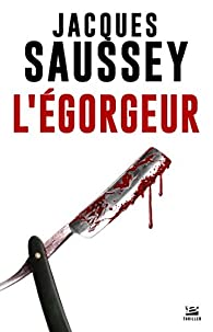 L'égorgeur par Jacques Saussey