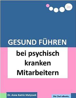Gesund Führen bei psychisch kranken Mitarbeitern (do care! - Die Chef-eBooks 19) von [Matyssek, Anne Katrin]