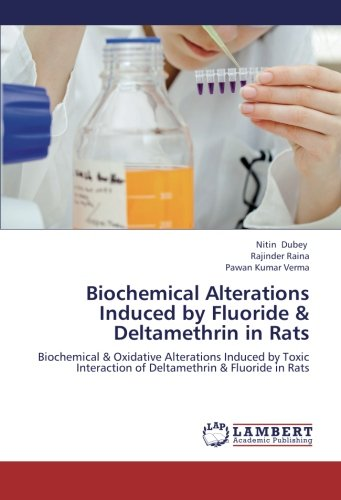 Biochemical Alterations Induced by Fluoride & Deltamethrin in Rats