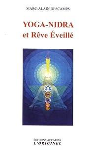Yoga-Nidra et Rêve Eveillé par Marc-Alain Descamps