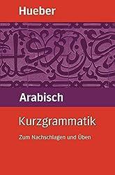 Kurzgrammatik Arabisch: Zum Nachschlagen und Üben / Buch