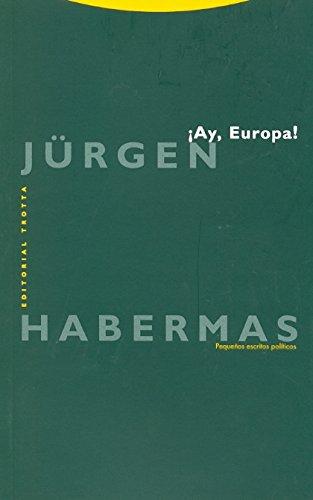 ¡Ay, Europa!: Pequeños escritos políticos (Estructuras y procesos. Filosofía)