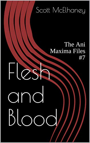 Flesh and Blood: The Ani Maxima Files #7 book cover