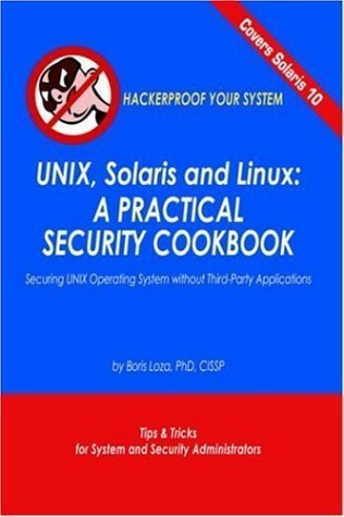 Unix, Solaris and Linux: A Practical Security Cookbook: Securing Unix Operating System Without Third-Party Applications by Boris Loza (2005-04-22) par Boris Loza