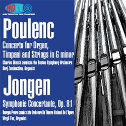 POULENC:CONCERTO FOR ORGAN, TIMPANI AND STRINGS IN G MINOR (MUNCH / BOSTO SYM ORCHESTRA / BERJ ZAMKOCHIAN) & JONGEN SYMPHONIE CONCERTANTE (VIRGIL FOX / GEORGES PRETRE) - RARE CD - Organ Concerto Poulenc