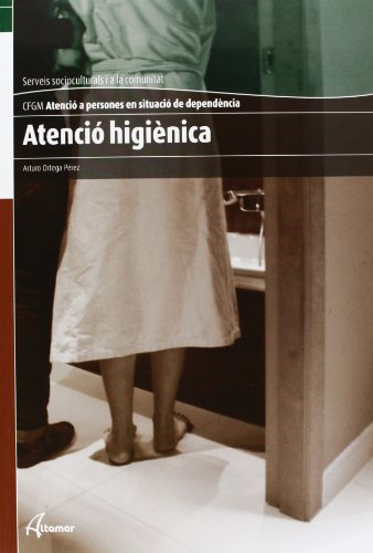 Atenció higiènica (CFGM ATENCIÓ A PERSONES EN SITUACIÓ DE DEPENDÈNCIA)