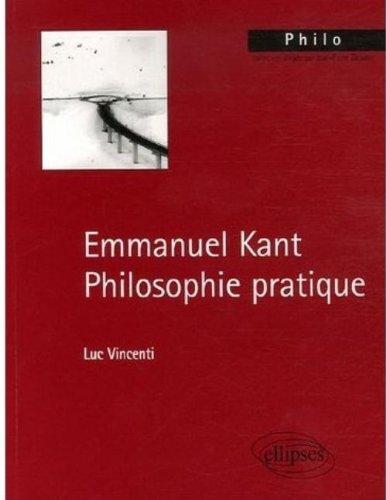 Emmanuel Kant : Philosophie pratique