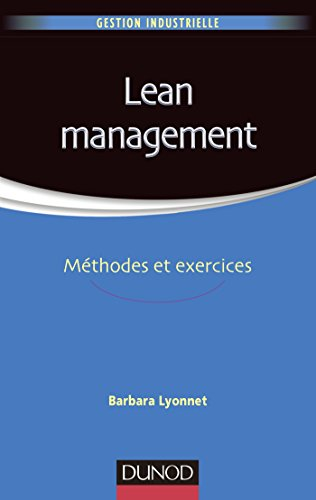 Lean Management - Méthodes et exercices par Barbara Lyonnet