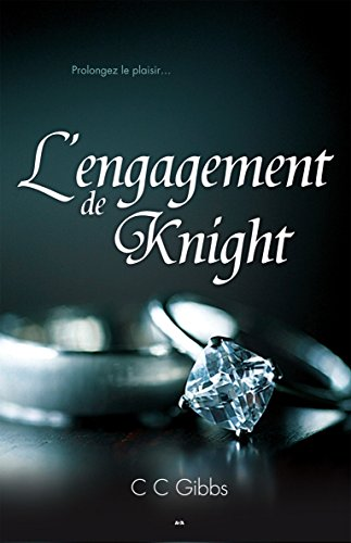 Tout ou rien, tome 3 - L'engagement de Knight par [Gibbs, CC]