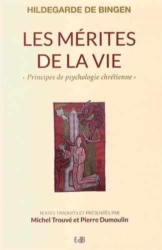 Les mérites de la vie : Principes de psychologie chrétienne