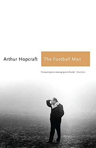 The Football Man: People & Passions in Soccer (Sports Classics) por Arthur Hopcraft