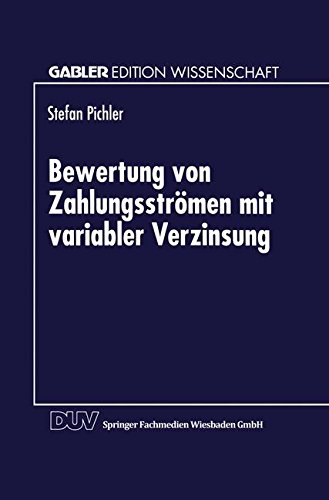 Bewertung von Zahlungsströmen mit variabler Verzinsung (Gabler Edition Wissenschaft)