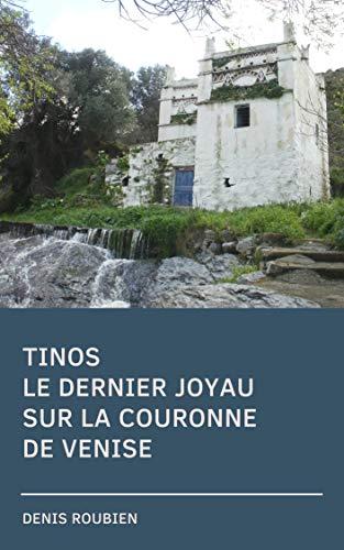 Tinos. Le dernier joyau sur la couronne de Venise (French Edition)