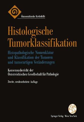Histologische Tumorklassifikation: Histopathologische Nomenklatur Und Klassifikation Der Tumoren Und Tumorartigen Veränderungen