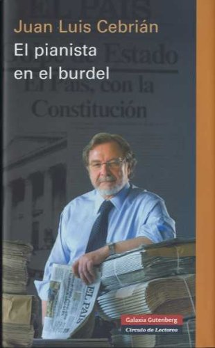 Descargar Libro Pianista en El Burdel, El (Ensayo) de Juan Luis Cebrián