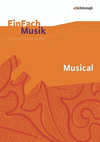 EinFach Musik - Unterrichtsmodelle für die Schulpraxis: EinFach Musik: Musical
