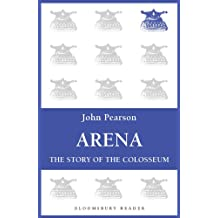 Arena: The Story of the Colosseum (Bloomsbury Reader)